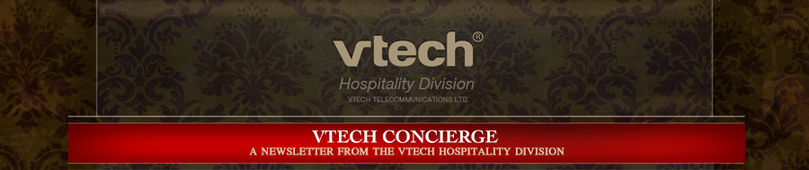 VTECH CONCIERGE - A NEWSLETTER FROM THE VTECH HOSPITALITY DIVISION