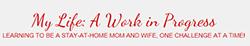 My Life: A Work in Progress Logo